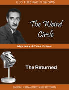 The Weird Circle: The Returned