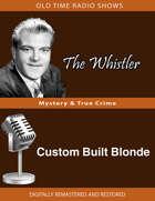 The Whistler: Custom Built Blonde