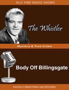 The Whistler: Body Off Billingsgate