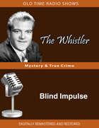 The Whistler: Blind Impulse