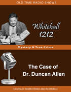Whitehall 1212: The Case of Dr. Duncan Allen