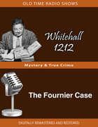 Whitehall 1212: The Fournier Case