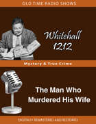Whitehall 1212: The Man Who Murdered His Wife