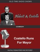 Abbott and Costello: Costello Runs For Mayor