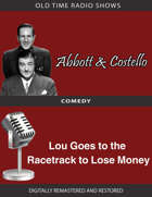 Abbott and Costello: Lou Goes to the Racetrack to Lose Money