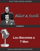 Abbott and Costello: Lou Becomes a T Man