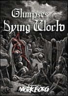 Glimpses of a Dying World - A zine for Mörk Borg