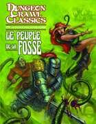 Dungeon Crawl Classics (French) #02 : Le Peuple de la fosse