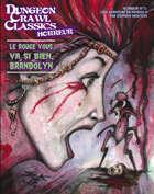 Dungeon Crawl Classics (French) Horreur#01 : Le Rouge vous va si bien, Brandolyn