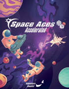 Space Aces: Accelerated