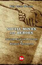 Social Moves for Heroes: Advanced Rules for Persuasion and Roleplay in 5e