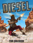 DIESEL: An Action TTRPG at the Edge of Reality