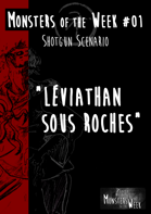 [FR] Monsters of the Week 01 - Léviathan sous roches
