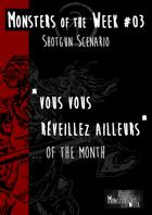 [FR] Monsters of the MONTH 01 EXTRAIT - Vous vous réveillez ailleurs