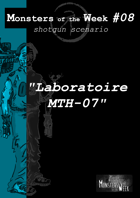 [FR] Monsters of the Week 08 - Laboratoire MTH-07