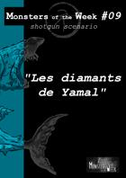 [FR] Monsters of the Week 09 - Les diamants de Yamal