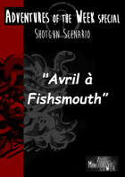 [FR] Adventures of the Week SPECIAL - Avril à Fishsmouth