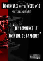 [FR] Adventures of the Week 12 - Ici commence le royaume de Baphomet