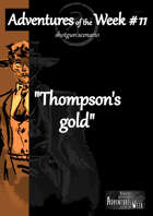 [ENG] Adventures of the Week 11 - Thompson's gold