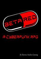 Beta Red: A Cyberpunk RPG