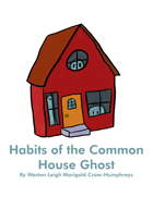 Habits of the Common House Ghost