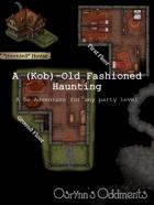 A (Kob)-Old Fashioned Haunting - 5e Adventure