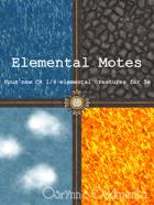 Elemental Motes - Elemental Creatures for 5e