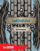 April Fool's Fool (OGL 5e)