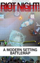 Riot Night! Modern Battle Map