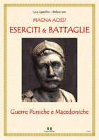 MAGNA ACIES! ESERCITI  & BATTAGLIE - Guerre Puniche e Macedoniche (lingua italiana)