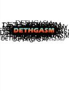 DETHGASM