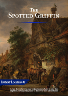 Instant Location 1 - The Spotted Griffin