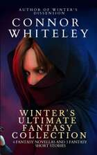 Winter's Ultimate Fantasy Collection: 4 Fantasy Novellas and 3 Fantasy Short Stories