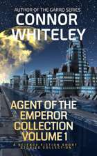 Agents of The Emperor Collection Volume 1: Science Fiction Short Stories Collection