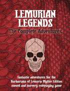 Lemurian Legends: The Complete Adventures