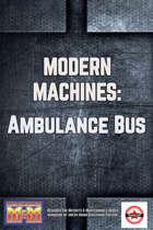 Modern Machines: Ambulance Bus