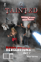 TAINTED #2: Revelations, Part 1