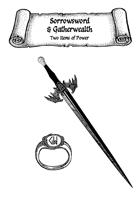 Sorrowsword & Gatherwealth, two Items of Power