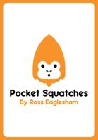 Pocket Squatches