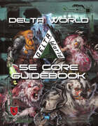 Delta World 5E Roleplaying Game Setting Core Guidebook