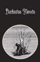 Darkness Moves