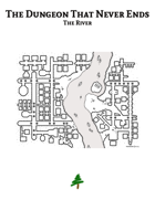 The Dungeon That Never Ends - The River