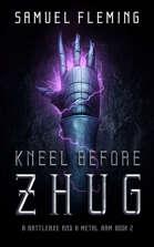 Kneel Before Zhug: A Battleaxe and a Metal Arm 2