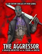 The Aggressor (5E Rogue Subclass)