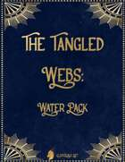 The Tangled Webs: Water Pack