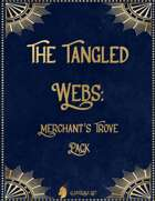 The Tangled Webs: Merchant's Trove