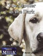 The Drooler in the Dark