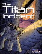 The Titan Incident