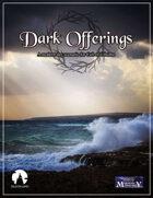 Dark Offerings