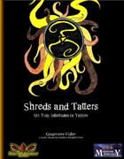 Shreds and Tatters: Six Tiny Interludes in Yellow